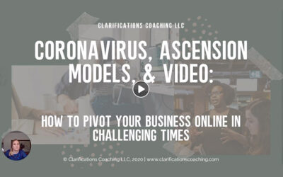 Coronavirus, Ascension Models, & Video: How to Pivot Your Business Online in Challenging Times