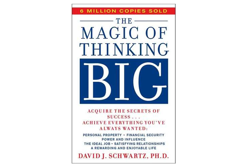 The Magic of Thinking BIG (David J. Schwartz)