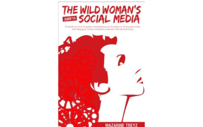 Wild Woman's Guide to Social Media (Mazarine Treyz)